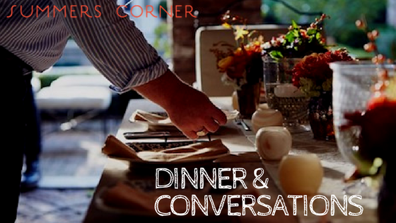 dinner-conversations-summers-corner
